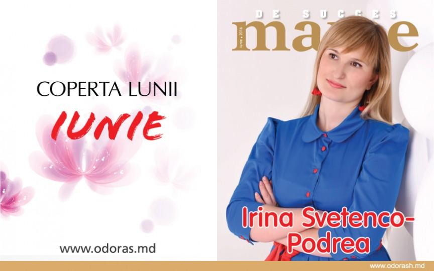 Irina Svetenco-Podrea – mama cu cea mai frumoasă profesie