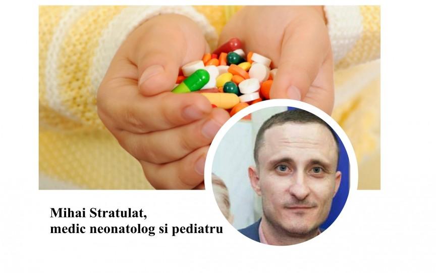 Stratulat: Atenţie, antibioticele creează un cerc vicios!
