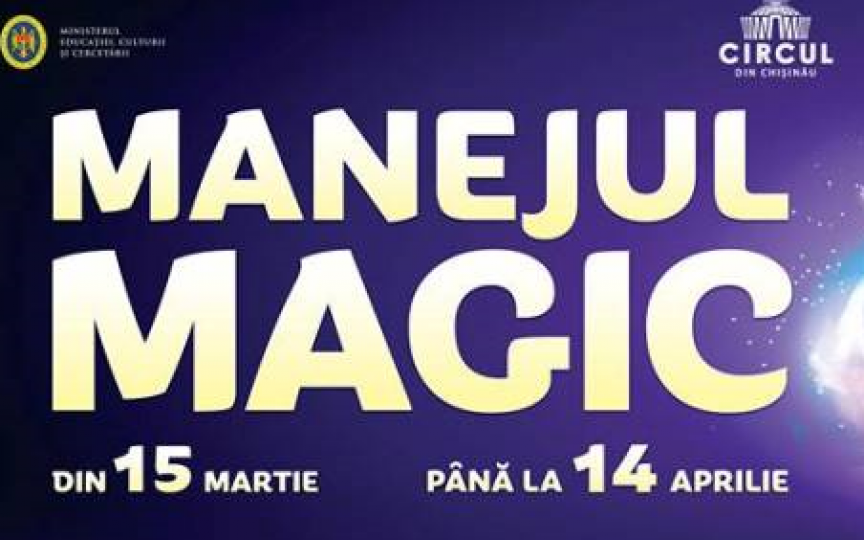 "Circul din Chișinău te invită la un nou program de excepție ""Manejul Magic"""