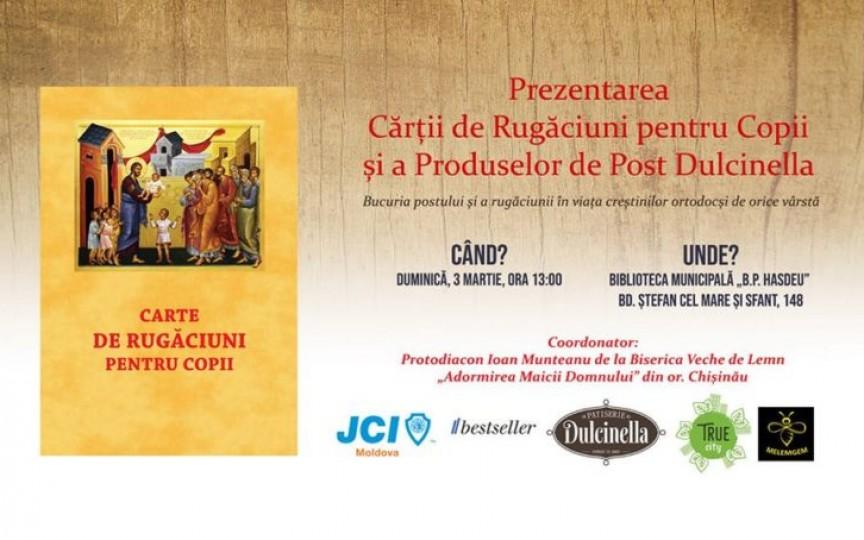 Sunteți în căutarea unei cărți de rugăciuni pentru copii? Iată unde va fi prezentată la Chișinău!